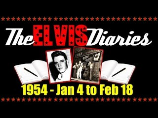 The Elvis Diaries - 1954 - January 4 to February 18