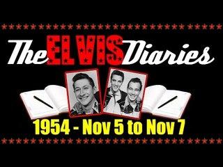 The Elvis Diaries - 1954 - November 5 to November 7