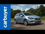 Vauxhall Astra (Opel Astra) Sports Tourer in-depth review - Carbuyer