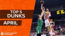 Turkish Airlines EuroLeague, Top 5 Dunks of April