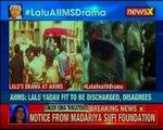 Lalu AIIMS drama Lalu Prasad Yadav claims discharging him is a conspiracy
