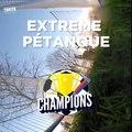 Vous voulez de l'extrême ? Vous avez de la pétanque, vue par l' International Extreme Pétanque Federation :
