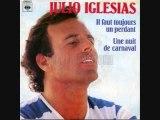Julio Iglesias -J'ai besoin d'un peu d'amour