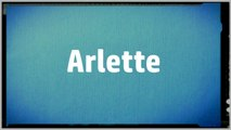 Significado Nombre ARLETTE - ARLETTE Name Meaning