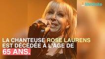 La chanteuse Rose Laurens souffrait d'un cancer