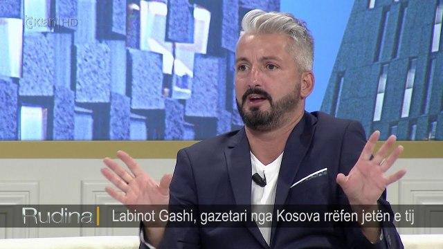 Rudina/ Labinot Gashi, gazetari nga Kosova rrefen jeten e tij (22.09.17)
