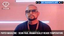 Sean Paul Dramatically Reads Temperature for Paper Magazine   FashionTV   FTV
