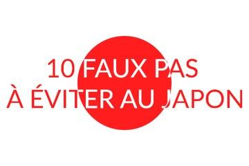 10 faux pas à éviter au Japon
