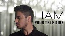 Liam - Pour Te Le Dire (Official Music Video)