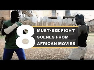 8 Must-See Fight Scenes From African Movies
