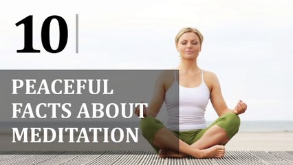 10 Peaceful Facts about Meditation