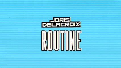 Joris Delacroix - Routine