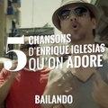 Top 5 des chansons d'Enrique Iglesias