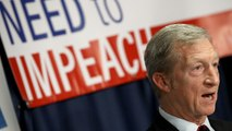 Billionaire Tom Steyer hopes to impeach President Trump