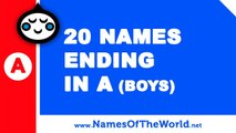 20 boy names ending in A - the best baby names - www.namesoftheworld.net