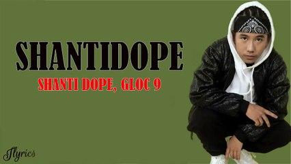Shanti Dope ft. Gloc-9 - Shantidope (Lyric Video)