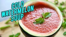 Cold Watermelon Soup Recipe - How To Make Cold Soup - BEST Summer Soup Recipe - Nupur