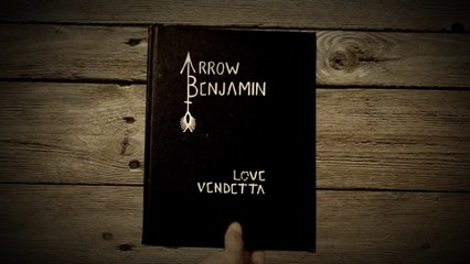 Arrow Benjamin - Love Vendetta