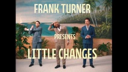 Frank Turner - Little Changes