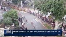 i24NEWS DESK | After Jerusalem, Tel Aviv, Giro race heads south | Sunday, May 6th 2018