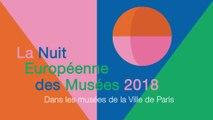 Nuit européenne des musées 2018 - Bande-annonce Paris Musées