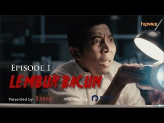 Episode 1 - Lembur Bacun Webseries - Bacun Hakim, Fitria Rasyidi, Kanna Indonesia