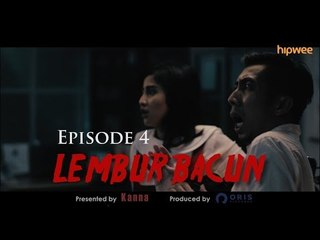 Episode 4 - Lembur Bacun Webseries - Bacun Hakim, Fitria Rasyidi, Presented by Kanna Indonesia