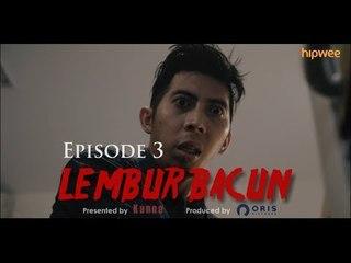 Episode 3 - Lembur Bacun Webseries - Bacun Hakim, Fitria Rasyidi, Kanna Indonesia