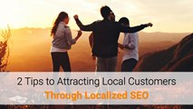 How to Attract Local Customers Through Localized SEO