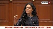Lobimi 1 mln $, Spiropali Bashës: Nuk ke këllqe t'u përgjigjesh pyetjeve të drejtpërdrejta