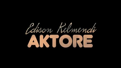 Edison Kelmendi - Aktore (Lyrics Video)