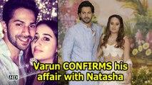 Varun CONFIRMS his affair with Natasha on her B'day