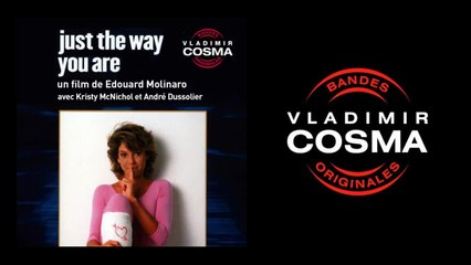 Vladimir Cosma - Just the Way You Are, Pt. 1