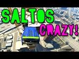 GTA V ONLINE - SALTOS SUPER CRAZY!! CRAZY RUBIO!!