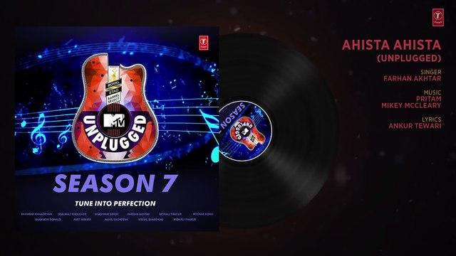 Ahista Ahista Unplugged Full Audio - MTV Unplugged Season 7 - Farhan Akhtar