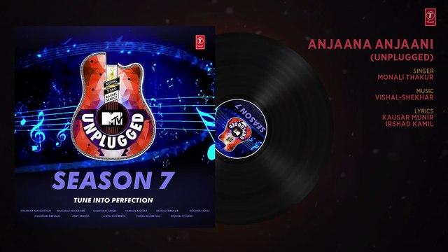 Anjaana Anjaani Unplugged Full Audio - MTV Unplugged Season 7 - Monali Thakur