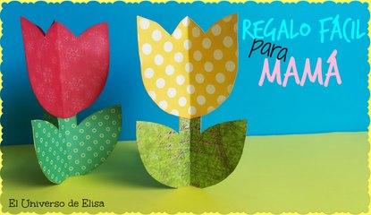 Regalo Fácil para Mamá, Manualidades para el Día de la Madre, tulipán 3d