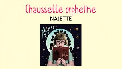 Najette - Chaussette orpheline - chanson pour enfants