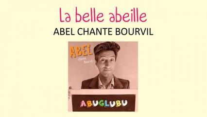 Abel chante Bourvil - La belle abeille - Chanson pour enfants