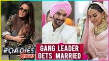 Roadies Xtreme Gang Leader Neha Dhupia Gets MARRIED To Angad Bedi