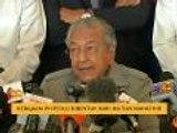 Kerajaan PH perlu di bentuk hari ini - Tun Mahathir