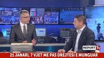 Report TV - 21 Janari 7 vite më pas, i ftuar në studio deputeti i PS Pjerin Ndreu