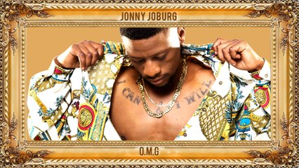 Jonny Joburg - O.M.G.