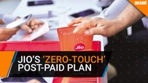 Reliance Jio launches Rs 199 'Zero-Touch' post-paid plan