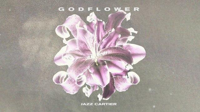 Jazz Cartier - GODFLOWER