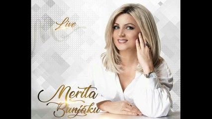Merita Bunjaku - Moj Lulja e Blinit (Albumi Live 2018)