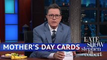 Late Show First Drafts: Mother's Day Cards 2018