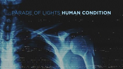 Parade Of Lights - Human Condition