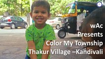 Santosh Shetty - Color My Township wAc Campaign   wAc Events   Mumbai   Thakur Village -Kandivali