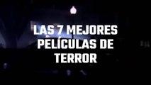 Las 7 mejores películas de terror